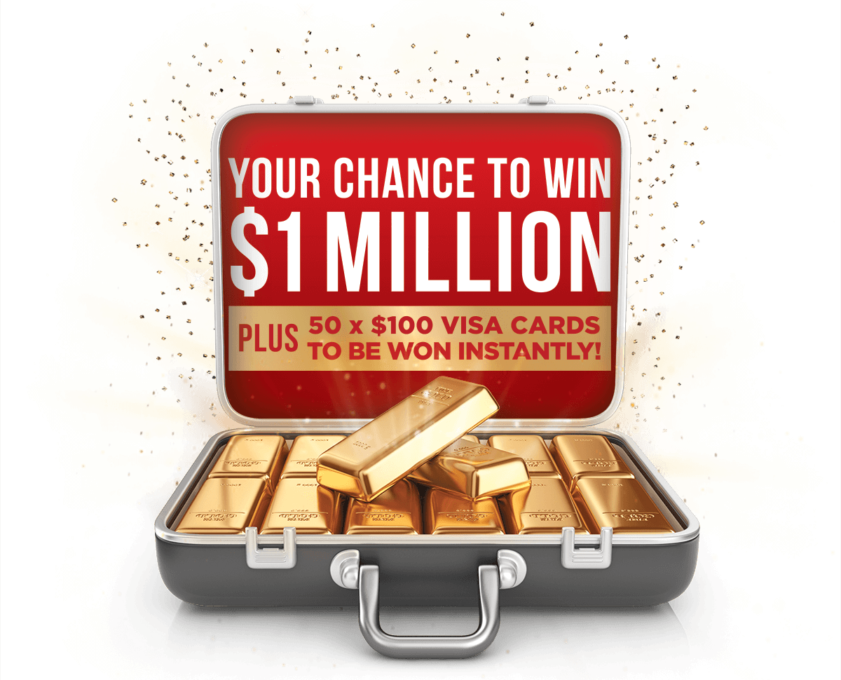 Your chance to win $1 Million! PLUS 50 x $100 Visa cards to be won instantly!